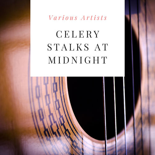 Celery Stalks At Midnight by Various Artists
