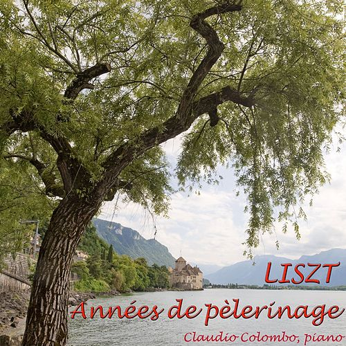 Franz Liszt: Années de pèlerinage by Claudio Colombo