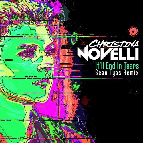 It'll End in Tears (Sean Tyas Remix) van Christina Novelli
