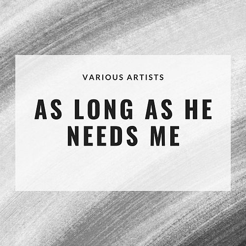 As Long as He Needs Me by Various Artists