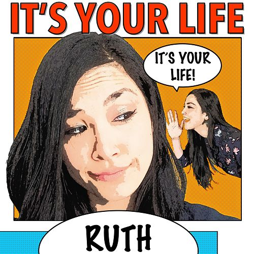 It's Your Life by Ruth