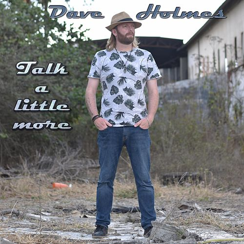 Talk a Little More by Dave Holmes