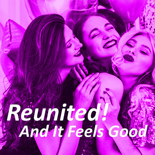 Reunited! And It Feels Good by Various Artists