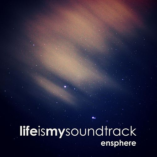 Ensphere by Life Is My Soundtrack