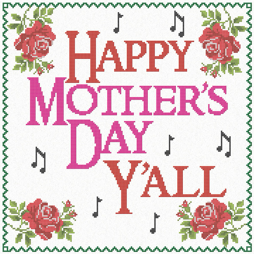 Happy Mother's Day Y'all by Various Artists