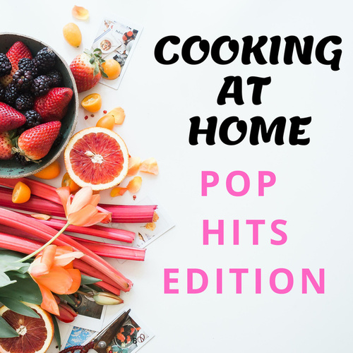 Cooking At Home  - Pop Hits Edition by Various Artists