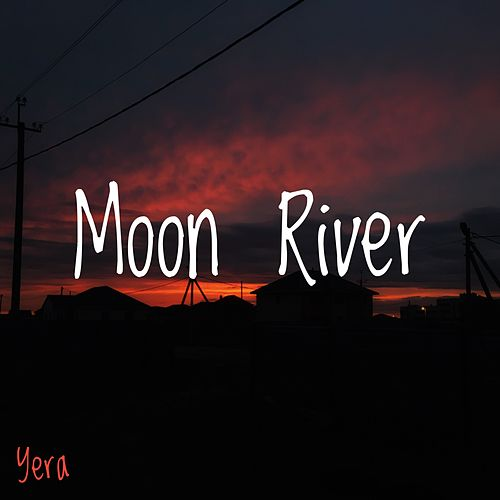 Moon River de El Yera