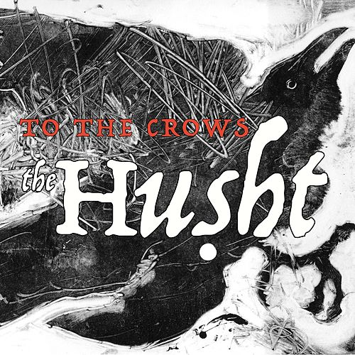 To the Crows by The Husht