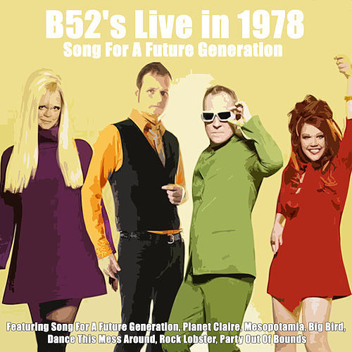 Song For A Future Generation (Live) by The B-52's