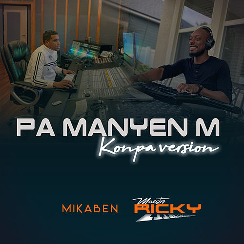 Pa Manyen M (Konpa Version) by Mikaben