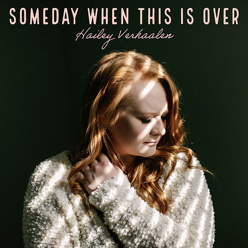 Someday When This Is Over by Hailey Verhaalen