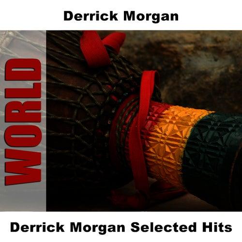 Derrick Morgan Selected Hits by Derrick Morgan