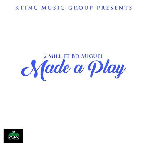 Made a Play de 2mill