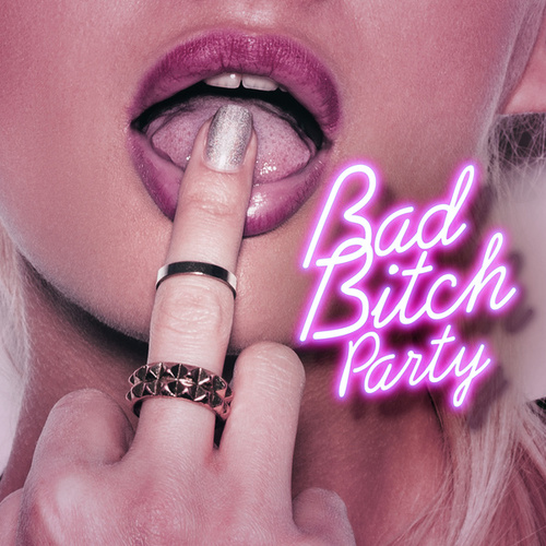 Bad Bitch Party by Various Artists