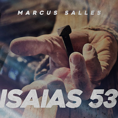 Isaias 53 by Marcus Salles