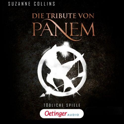 Die Tribute von Panem. Tödliche Spiele (Ungekürzte Lesung) von Suzanne Collins