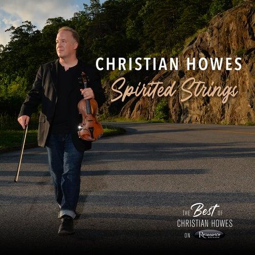 Spirited Strings: The Best of Christian Howes on Resonance de Christian Howes