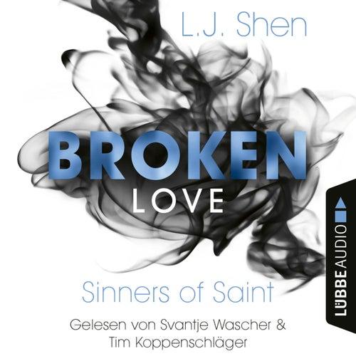 Sinners of Saint - Broken Love, Band 4 (Ungekürzt) von L. J. Shen