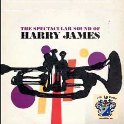 The Spectacular Sound of Harry James von Harry James