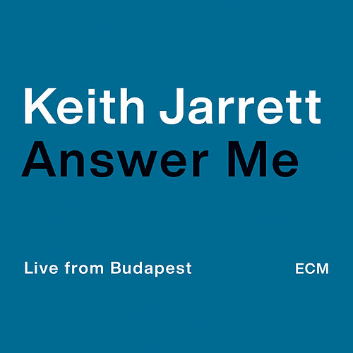 Answer Me (Live from Budapest) von Keith Jarrett