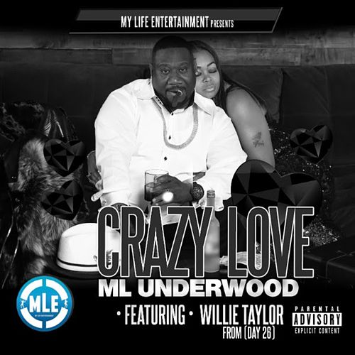 Crazy Love (feat. Willie Taylor) by ML Underwood