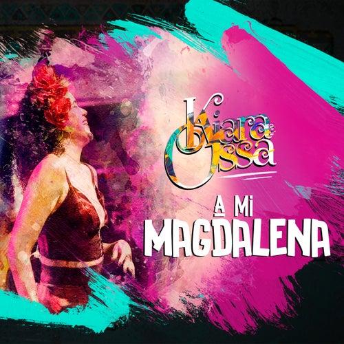 A Mi Magdalena de Kiara de la Ossa