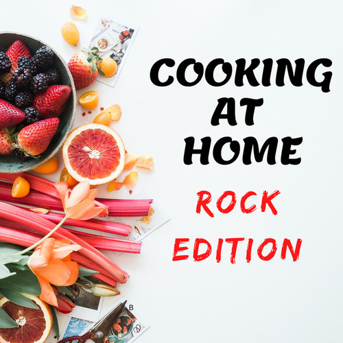 Cooking At Home - Rock Edition by Various Artists