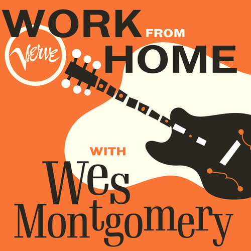 Work From Home with Wes Montgomery von Wes Montgomery