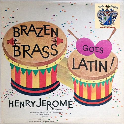 Brazen Brass Goes Latin by Henry Jerome