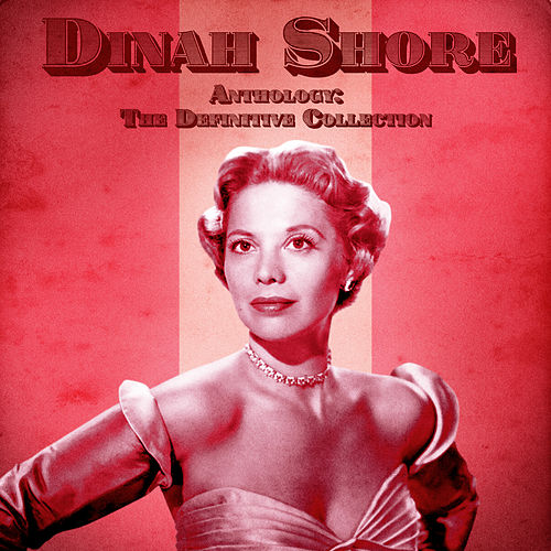 Anthology: The Definitive Collection (Remastered) by Dinah Shore