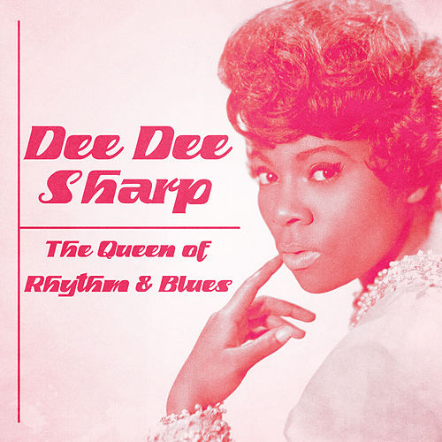 The Queen of Rhythm & Blues (Remastered) by Dee Dee Sharp