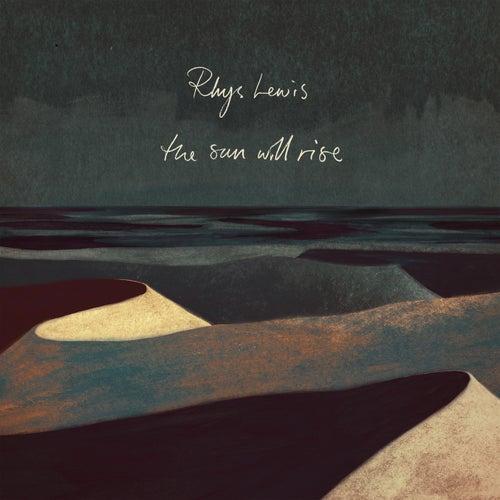 The Sun Will Rise de Rhys Lewis