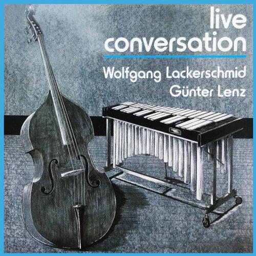 Live Conversation von Wolfgang Lackerschmid
