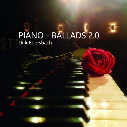 Piano Ballads 2.0 by Dirk Ebersbach