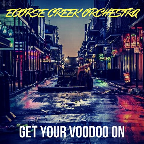 Get Your Voodoo On by Ecorse Creek Orchestra
