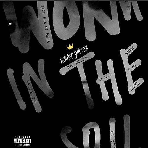 Worm in the Soil by Rowen James