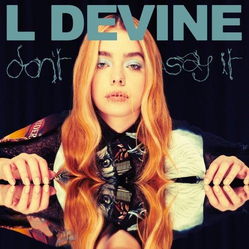 Don't Say It von L Devine