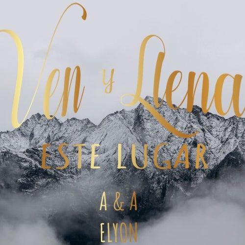 Ven y Llena Este Lugar by Elyon