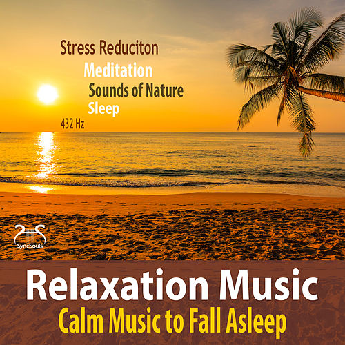 Relaxation Music - Stress Reduction, Calm Music to Fall Asleep, 432Hz, Meditation, Sounds of Nature, Sleeping von Max Relax