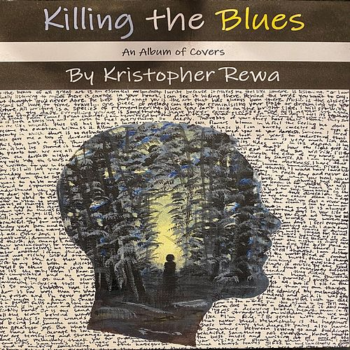 Killing The Blues by Kristopher Rewa