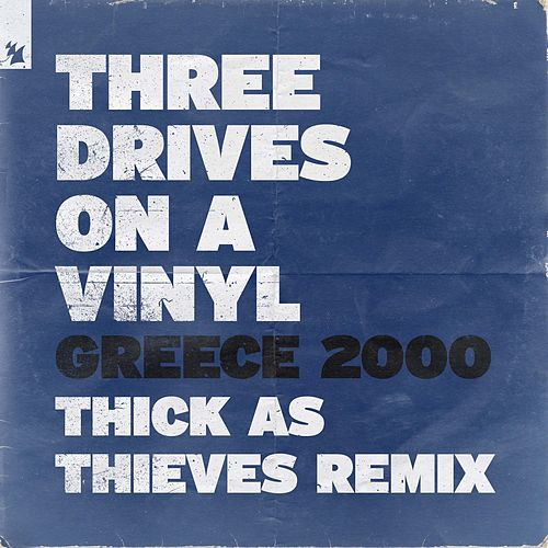 Greece 2000 (Thick As Thieves Remix) von Three Drives On A Vinyl