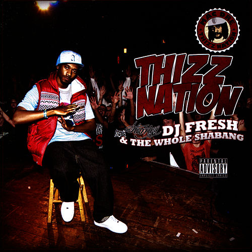 Thizz Nation - DJ Fresh & The Whole Shebang de DJ Fresh