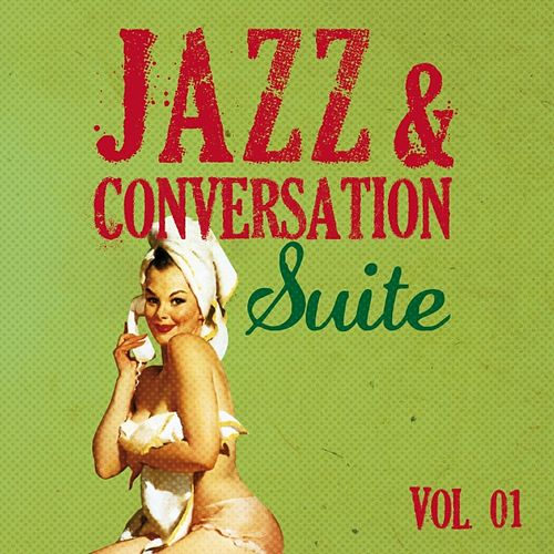 Jazz & Conversation Suite, Vol. 1 by Various Artists