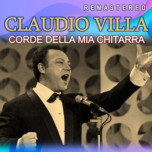 Corde Della Mia Chitarra (Remastered) de Claudio Villa