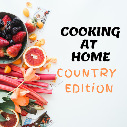 Cooking At Home - Country Edition von Various Artists