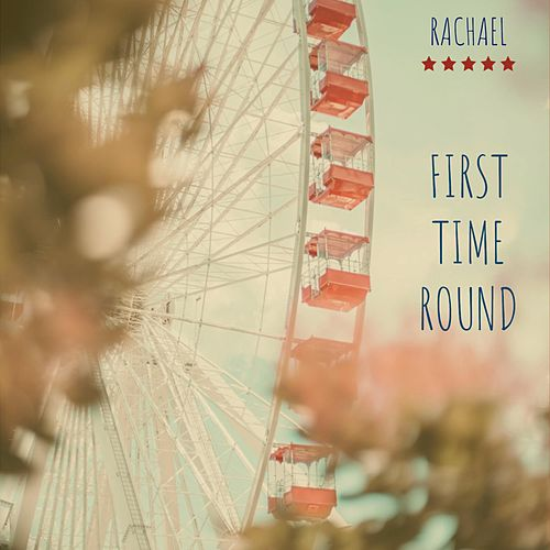 First Time Round by Rachael