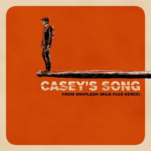 Casey's Song (Milk Flud Remix) de Justin Hurwitz