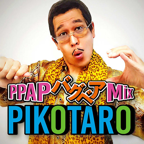 PPAP (Bugbear Mix) by Pikotaro