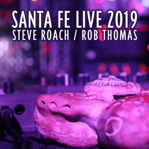 Santa Fe Live 2019 by Steve Roach