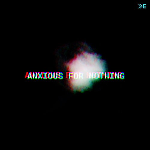 Anxious for Nothing by The Elim Arrival
